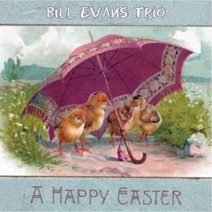 Bill Evans Trio的專輯A Happy Easter