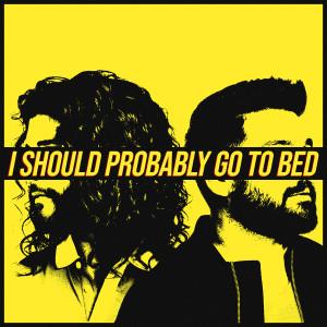 收聽Dan + Shay的I Should Probably Go To Bed歌詞歌曲