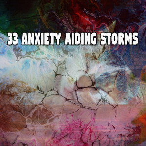 33 Anxiety Aiding Storms
