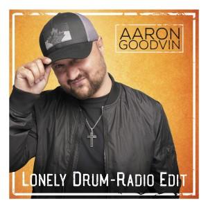 Album Lonely Drum (Radio Edit) from Aaron Goodvin