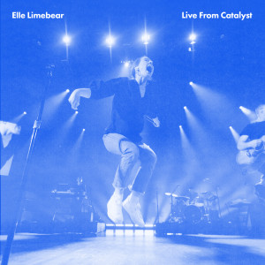 Album Live from Catalyst from Elle Limebear