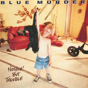 Nothin' But Trouble 1994 Blue Murder