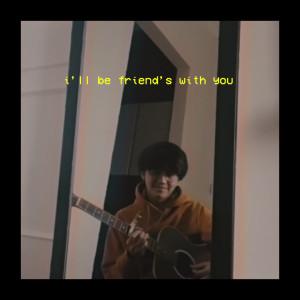 i'll be friends with you dari Arash Buana