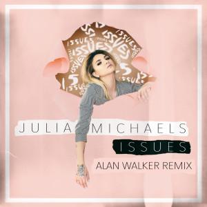 收聽Julia Michaels的Issues (Alan Walker Remix (Explicit))歌詞歌曲