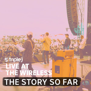 Album triple j Live At The Wireless - 170 Russell St, Melbourne 2019 from The Story So Far