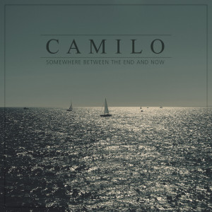 Album Somewhere Between the End and Now from Camilo