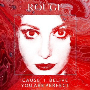 Album Cause I Believe You Are Perfect from Rouge