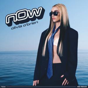 Album NOW (4B Remix) (Explicit) from Olivia O'Brien