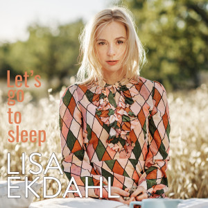 Lisa Ekdahl的專輯Let's Go to Sleep (Single version)