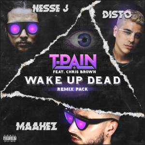T-Pain的專輯Wake Up Dead (Remix Pack)