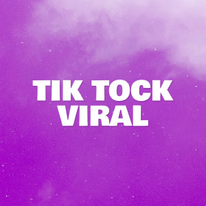 Tik Tock Viral dari Various Artists
