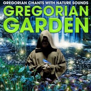Echoes of Nature的專輯Gregorian Garden - Gregorian Chants with Nature Sounds