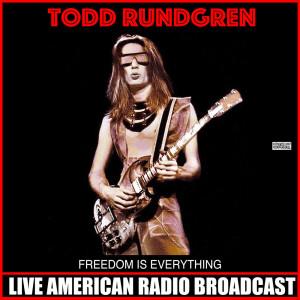 Album Freedom Is Everything (Live) from Todd Rundgren