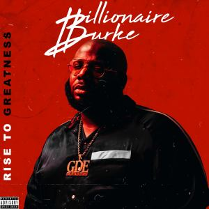 Album Rise To Greatness from Billionaire Burke