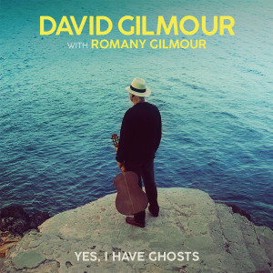Listen to Yes, I Have Ghosts song with lyrics from David Gilmour