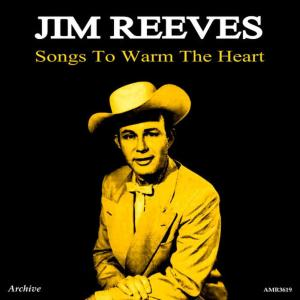 Jim Reeves的專輯Songs to Warm the Heart