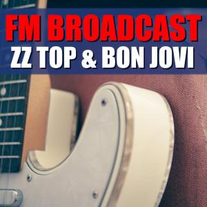 Album FM Broadcast ZZ Top & Bon Jovi from ZZ Top