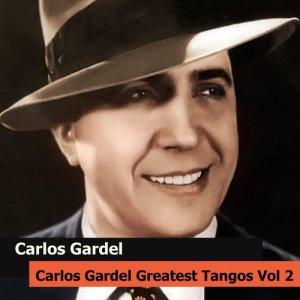 Carlos Gardel的專輯Carlos Gardel Greatest Tangos Vol 2