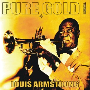 Louis Armstrong的專輯Pure Gold - Louis Armstrong, Vol. 1