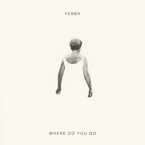 Album Where Do You Go from YEBBA