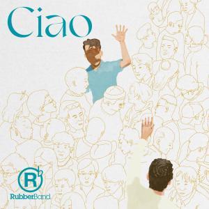 Album Ciao from RubberBand