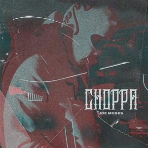 Album Choppa (Explicit) from Joe Moses