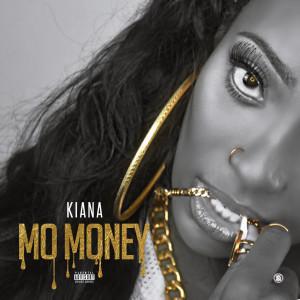 Listen to Mo Money (Explicit) song with lyrics from Kiana