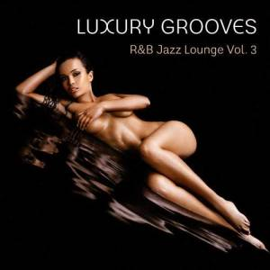 Luxury Grooves的專輯R&B Jazz Lounge, Vol. 3