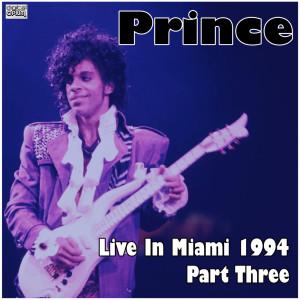 Live In Miami 1994 Part Three dari Prince