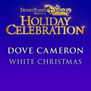 收聽Dove Cameron的White Christmas歌詞歌曲