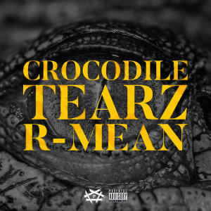 Album Crocodile Tearz from R-Mean