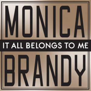Listen to It All Belongs To Me song with lyrics from Monica & Brandy