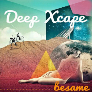 Album Besame  Single from Deep Xcape