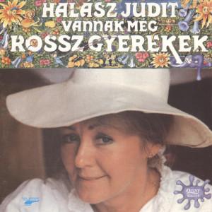 Vannak még rossz gyerekek 1991 Judit Halasz