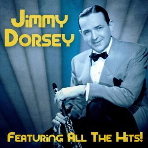 Album All The Hits! (Remastered) from Jimmy Dorsey