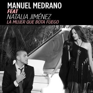 Album La Mujer Que Bota Fuego (feat. Natalia Jiménez) from Manuel Medrano