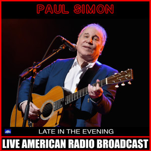 Album Late In The Evening (Live) from Paul Simon