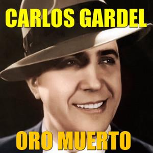 Carlos Gardel的專輯Oro Muerto