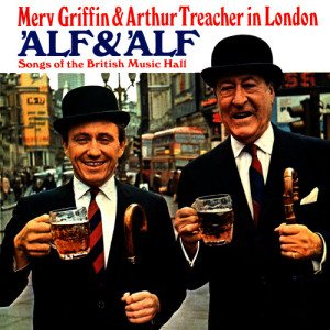 Album 'Alf & 'Alf - Songs Of The British Music Hall from Merv Griffin
