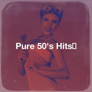 Chart Hits Allstars的專輯Pure 50's Hits