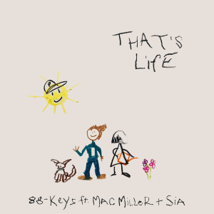 Album That's Life (feat. Mac Miller & Sia) (Explicit) from 88-Keys