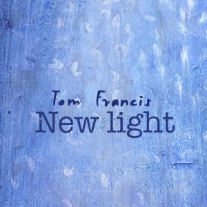 Album New Light from Tom Francis