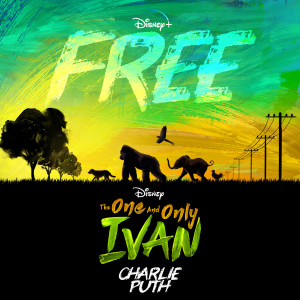 """Album Free (From Disney's """"The One And Only Ivan"""") from Charlie Puth"""