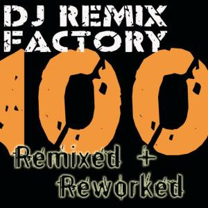 Remix Factory的專輯DJ Remix Workout – 100 Remixed + Reworked