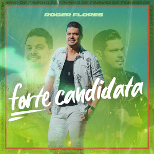 Album Forte Candidata from Roger Flores