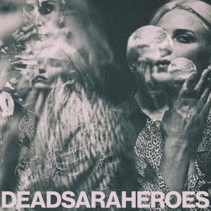 Album Heroes from Dead Sara