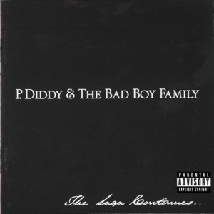 Album The Saga Continues... from P. Diddy & The Bad Boy Family
