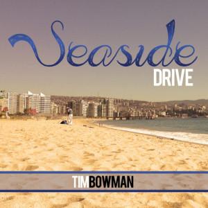 Album Seaside Drive from Tim Bowman