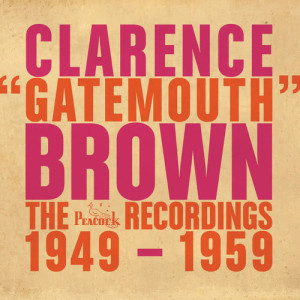 """Album The Peacock Recordings: 1949-1959 from Clarence """"Gatemouth"""" Brown"""