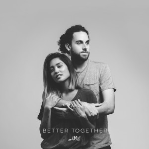 Us The Duo的專輯Better Together